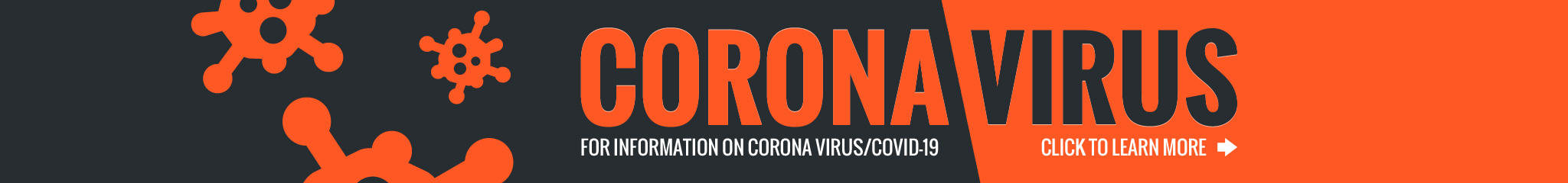 Corona Virus/Covid-19 information graphic. Click to learn more.